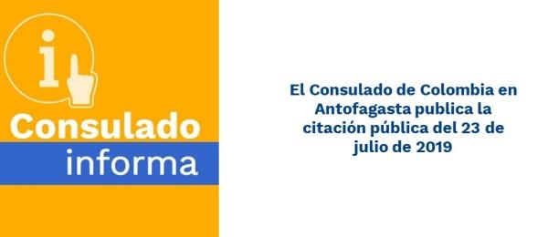 El Consulado de Colombia en Antofagasta publica la citación pública del 23 de julio de 2019
