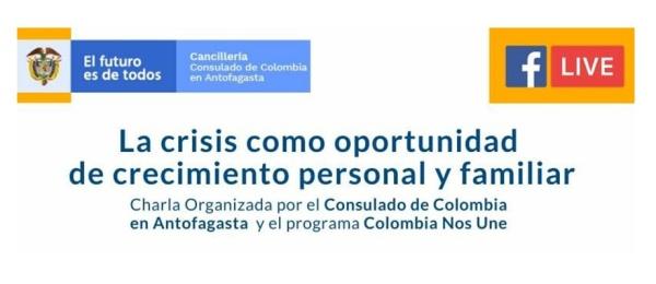 El viernes 29 de mayo, el Consulado de Colombia en Antofagasta realizará la charla virtual sobre la crisis como oportunidad de crecimiento