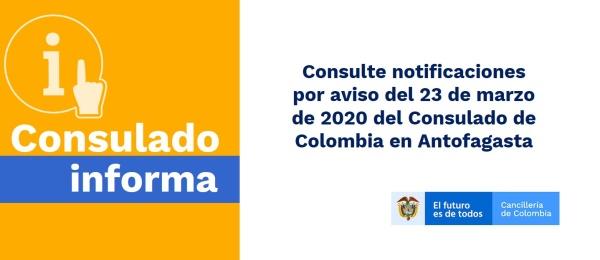 Consulte notificaciones por aviso del 23 de marzo de 2020 del Consulado de Colombia en Antofagasta