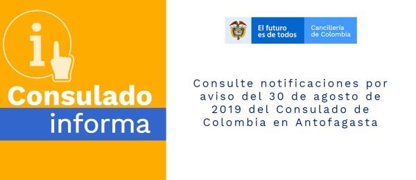 Consulte notificaciones por aviso del 30 de agosto de 2019 del Consulado de Colombia en Antofagasta