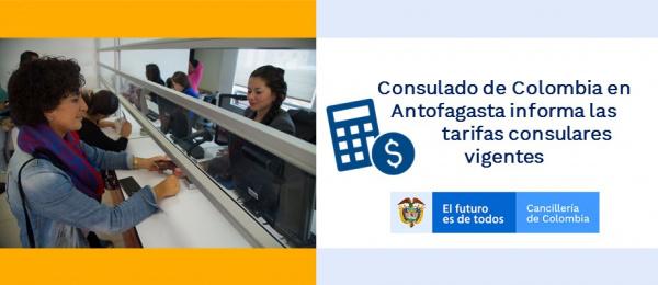 Consulte aquí las tarifas de las actuaciones consulares del Consulado de Colombia en Antofagasta